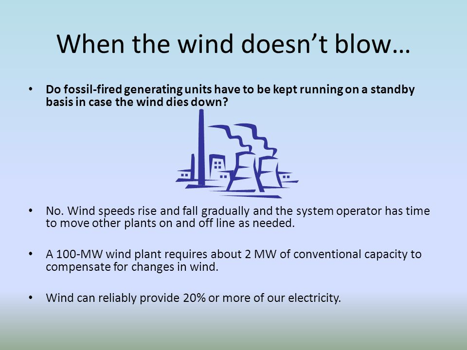When the wind doesn't blow…
