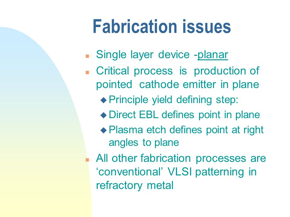 Fabrication issues Single layer device -planar