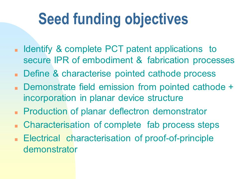 Seed funding objectives