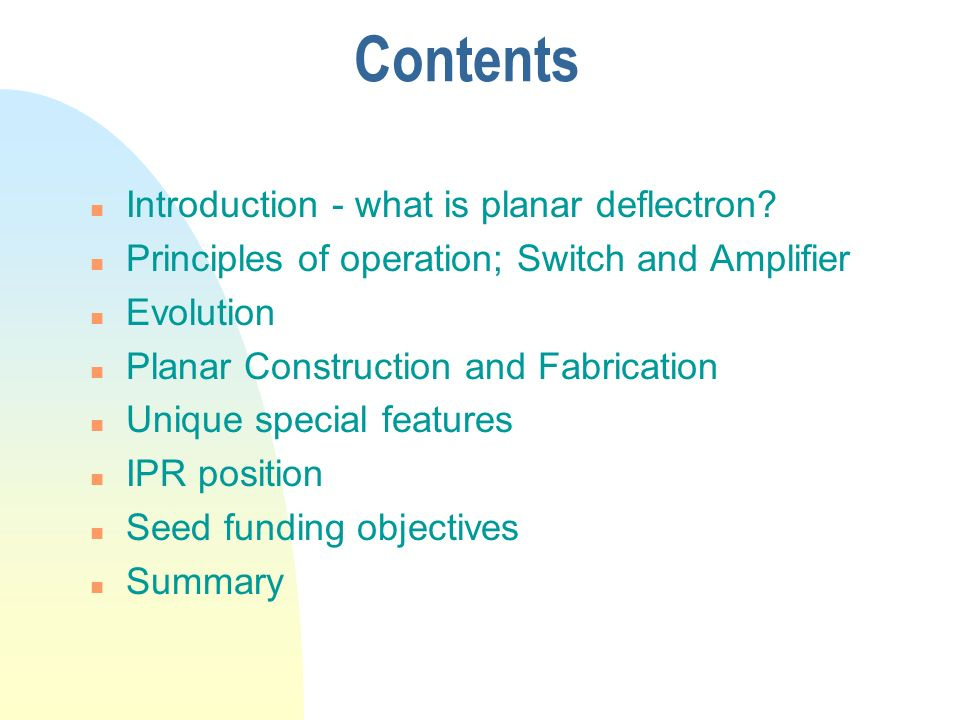 Contents Introduction - what is planar deflectron