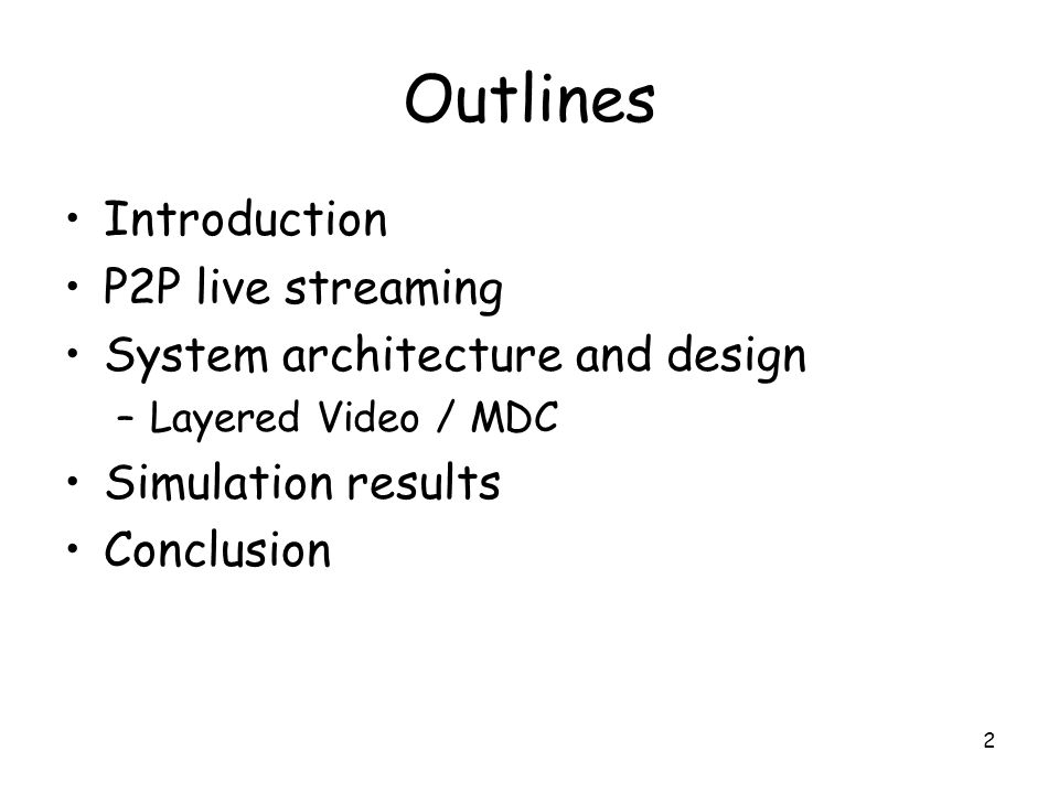 Outlines Introduction P2P live streaming