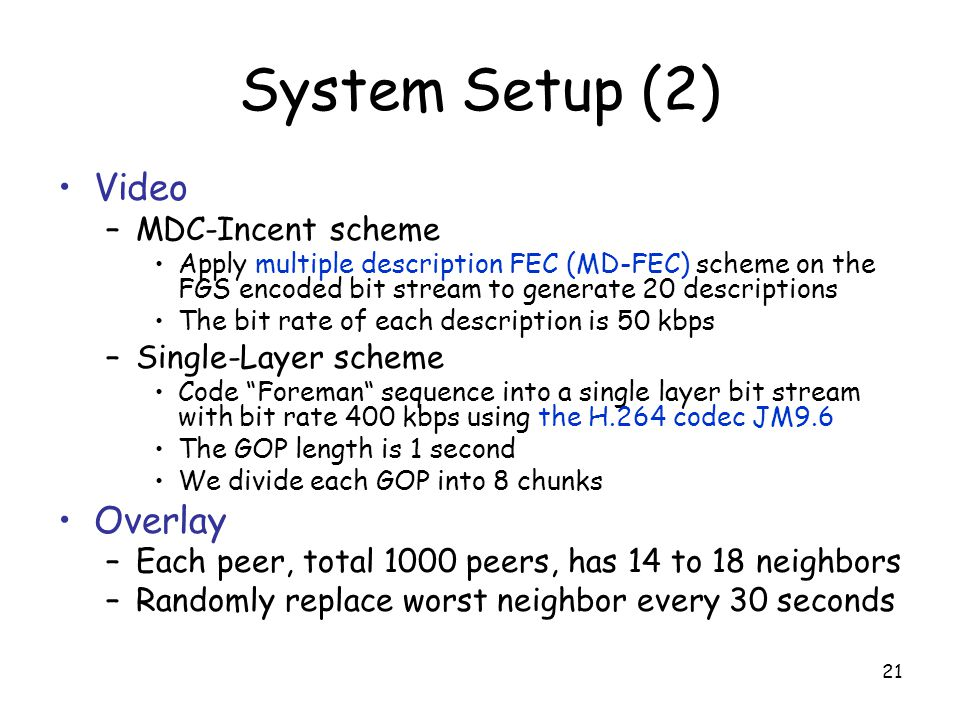 System Setup (2) Video Overlay MDC-Incent scheme Single-Layer scheme