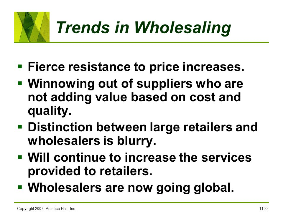 Trends in Wholesaling Fierce resistance to price increases.