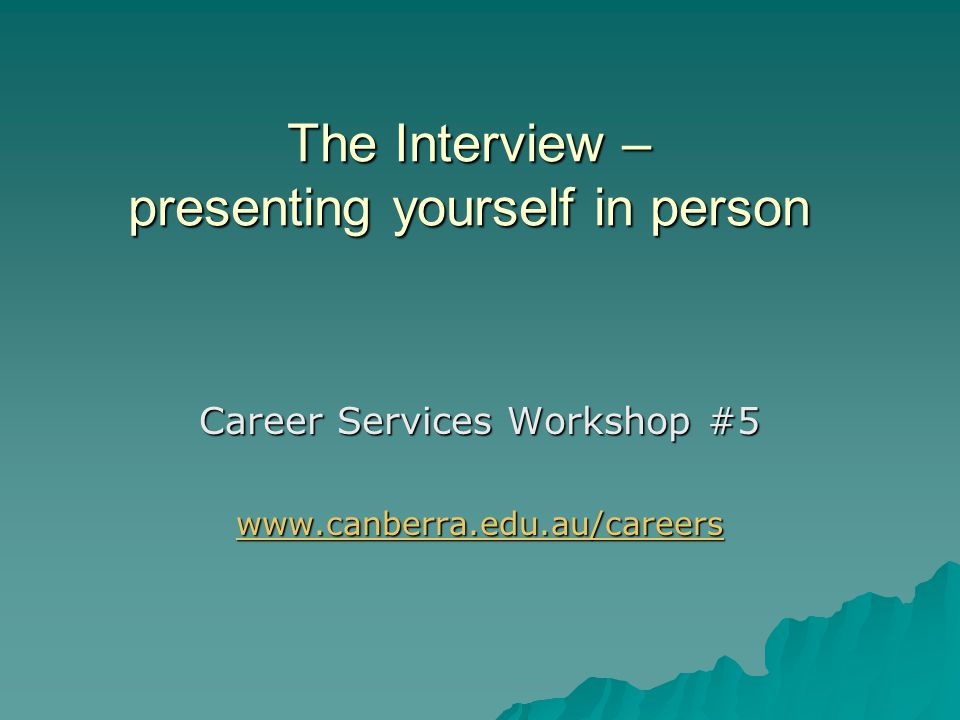 The Interview – presenting yourself in person