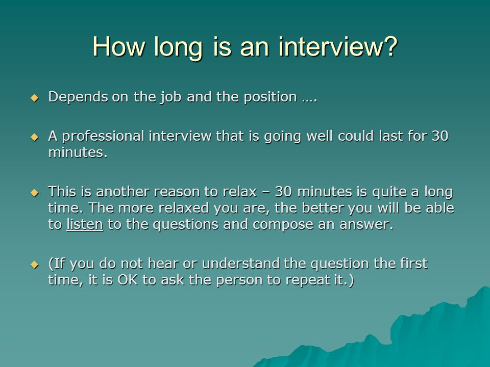 How long is an interview