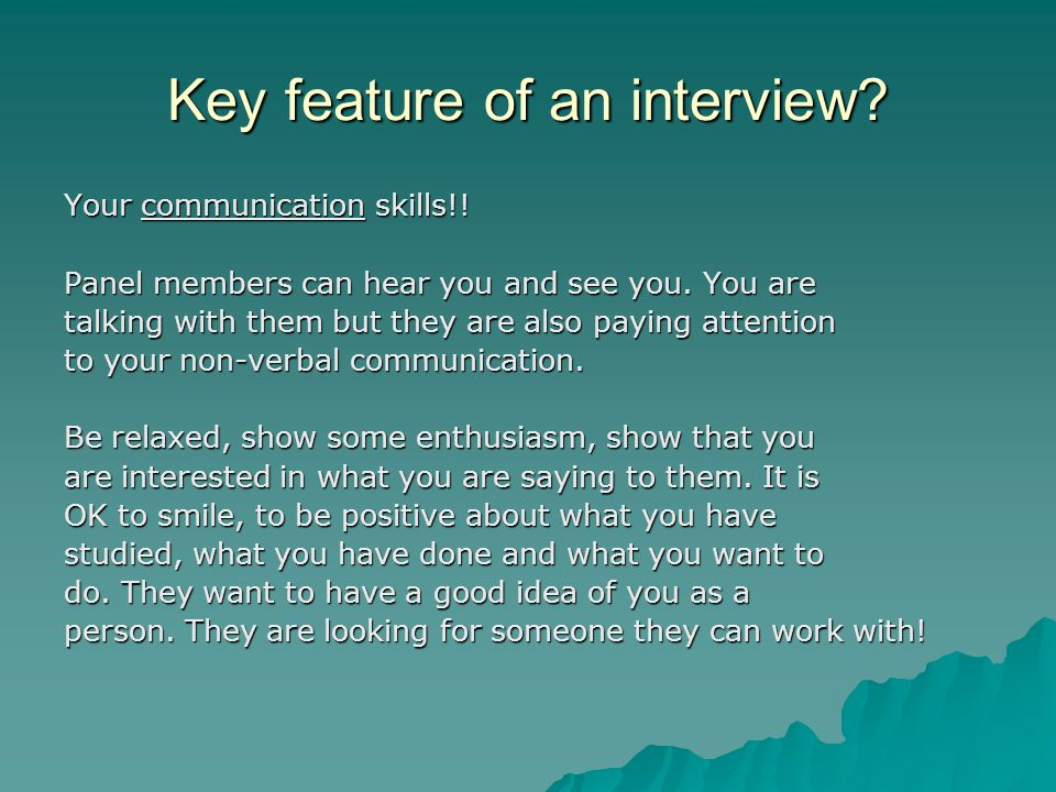 Key feature of an interview
