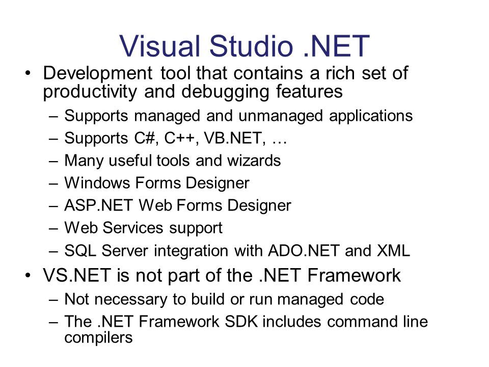 Visual Studio .NET Development tool that contains a rich set of productivity and debugging features.