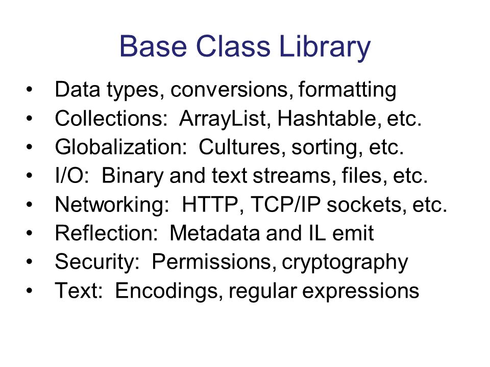 Base Class Library Data types, conversions, formatting