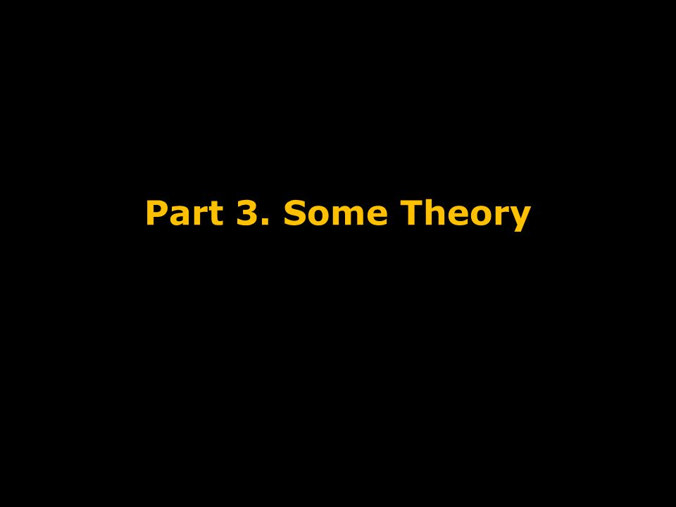 Part 3. Some Theory Course Introduction