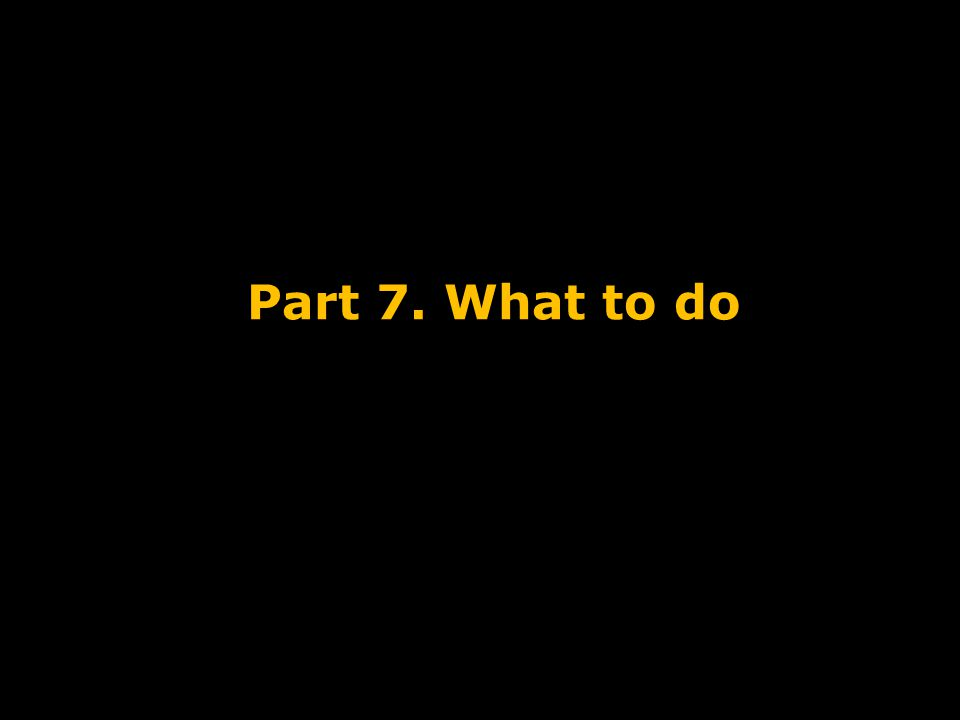Part 7. What to do What should we do about this Course Introduction