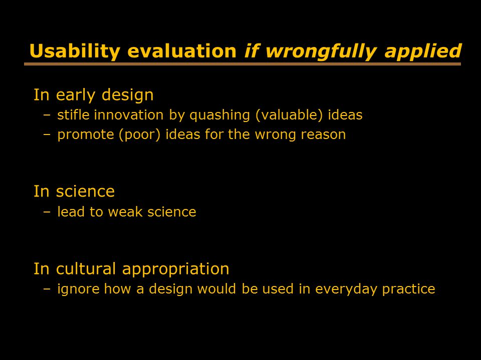 Usability evaluation if wrongfully applied