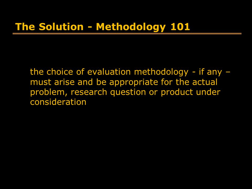 The Solution - Methodology 101