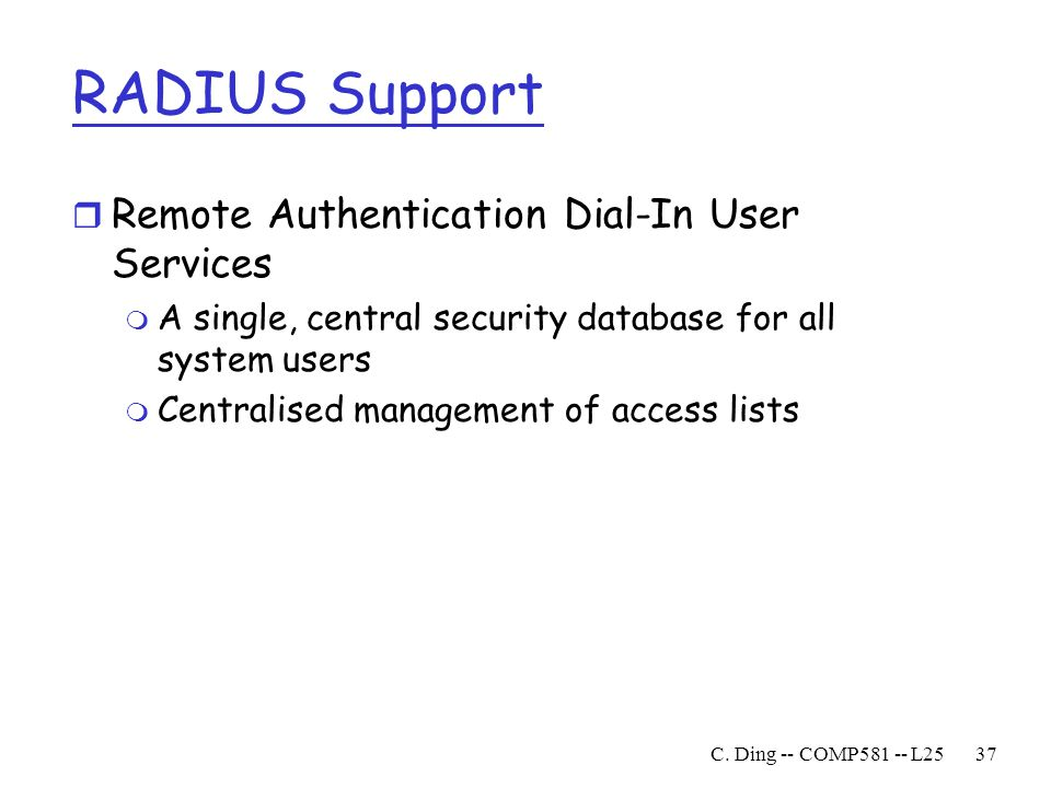RADIUS Support Remote Authentication Dial-In User Services