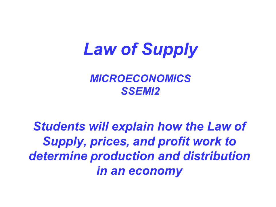 Law of Supply MICROECONOMICS SSEMI2