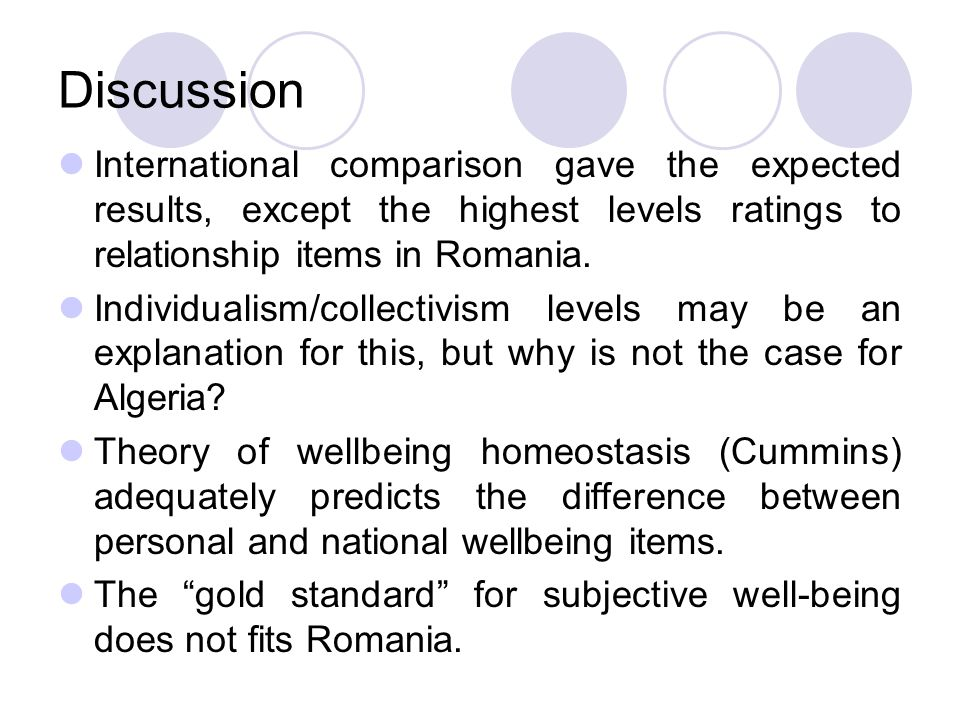 Discussion International comparison gave the expected results, except the highest levels ratings to relationship items in Romania.