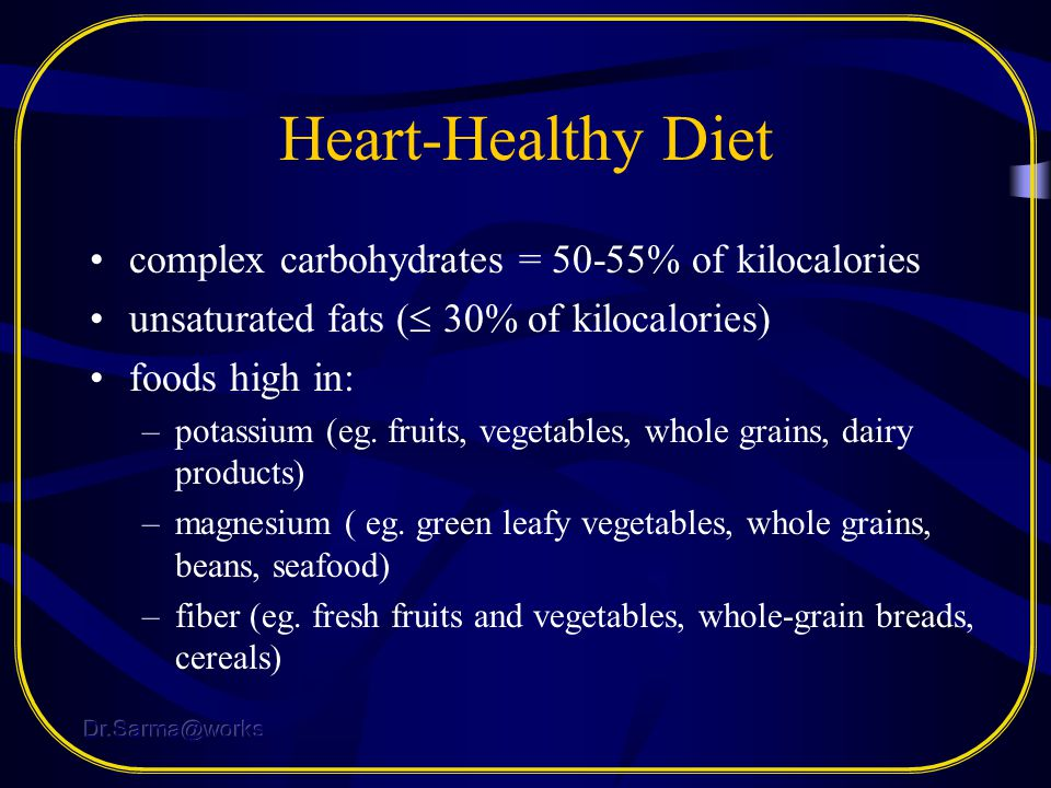 Heart-Healthy Diet complex carbohydrates = 50-55% of kilocalories