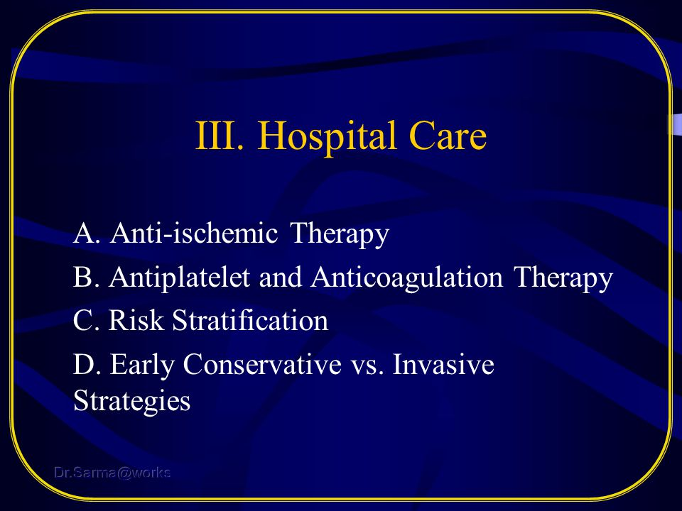 III. Hospital Care A. Anti-ischemic Therapy