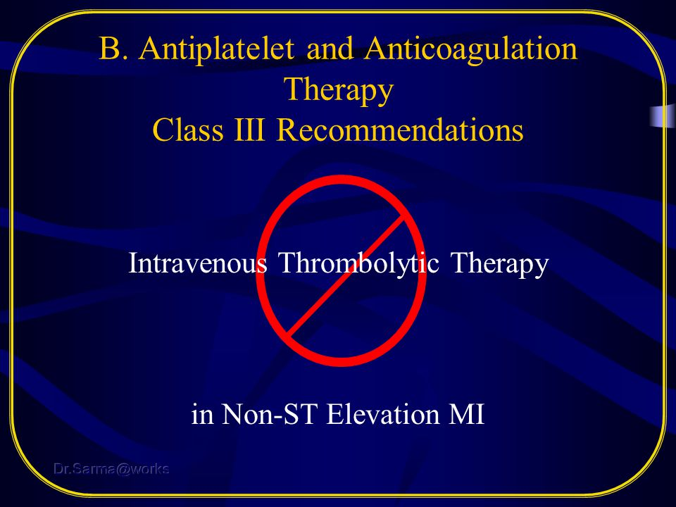 B. Antiplatelet and Anticoagulation Therapy Class III Recommendations