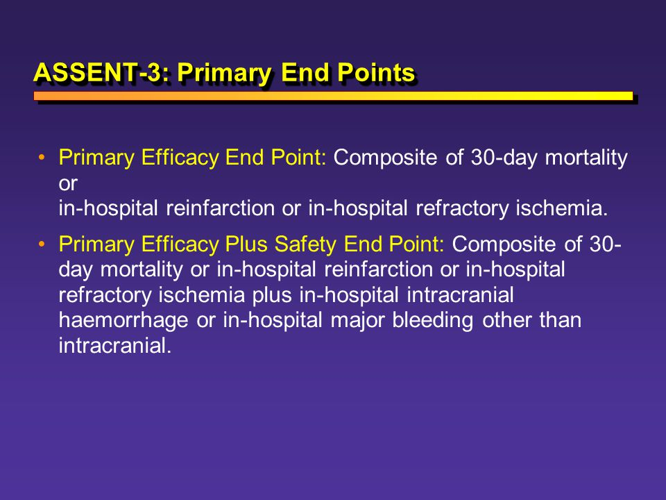 ASSENT-3: Primary End Points