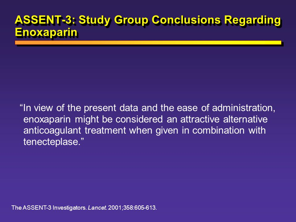 ASSENT-3: Study Group Conclusions Regarding Enoxaparin