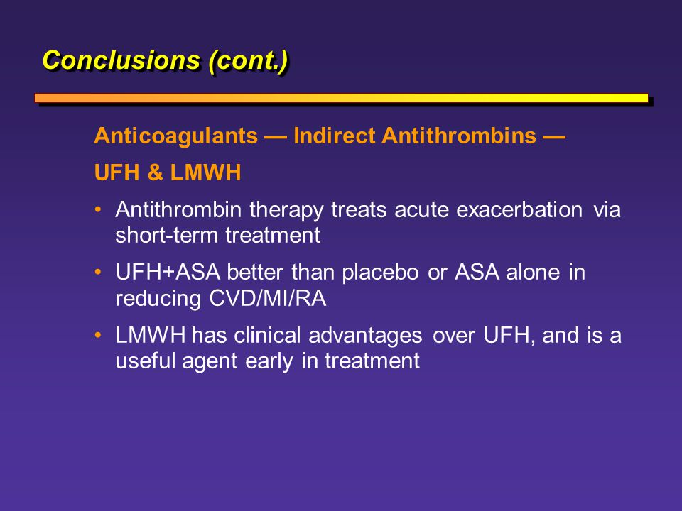 Conclusions (cont.) Anticoagulants — Indirect Antithrombins —