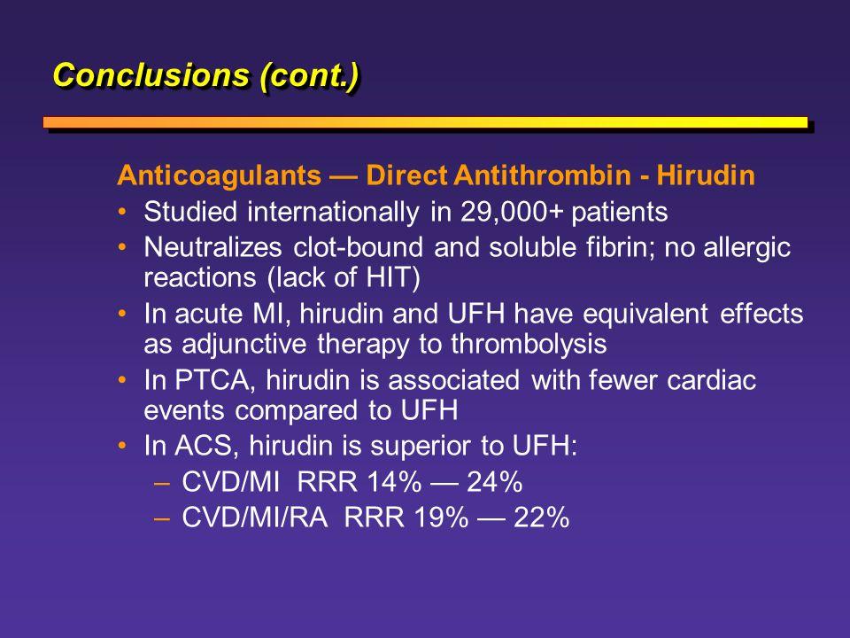 Conclusions (cont.) Anticoagulants — Direct Antithrombin - Hirudin