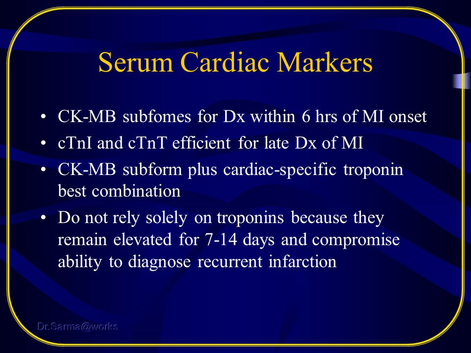 Serum Cardiac Markers CK-MB subfomes for Dx within 6 hrs of MI onset