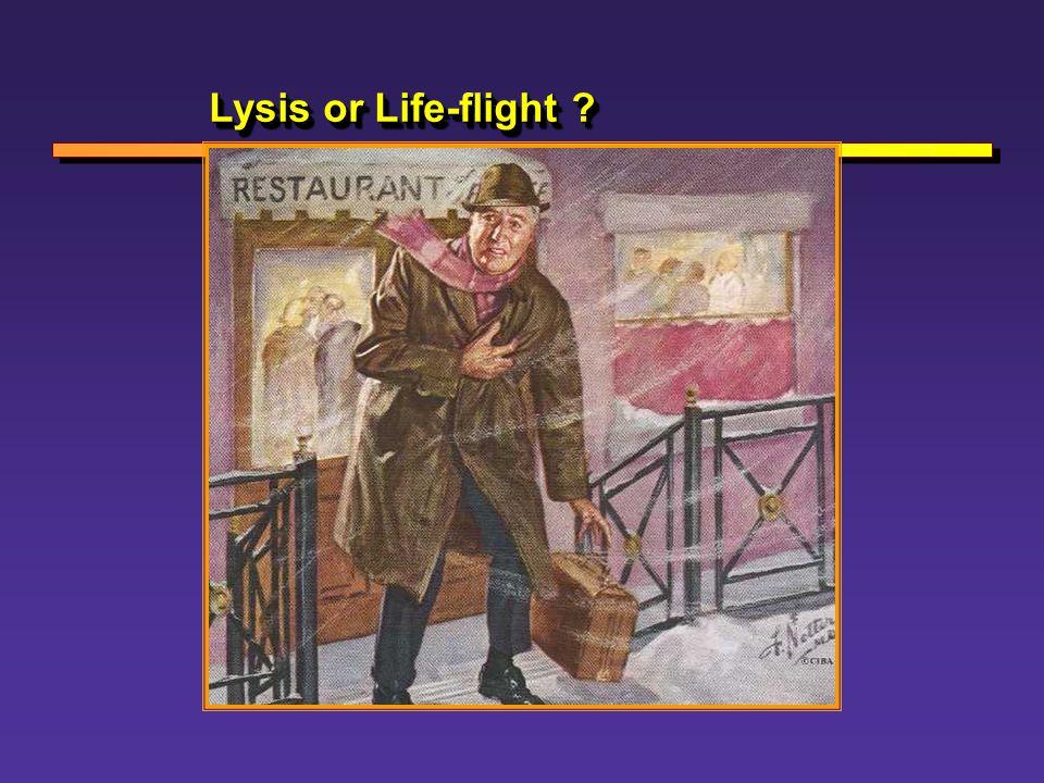 Lysis or Life-flight