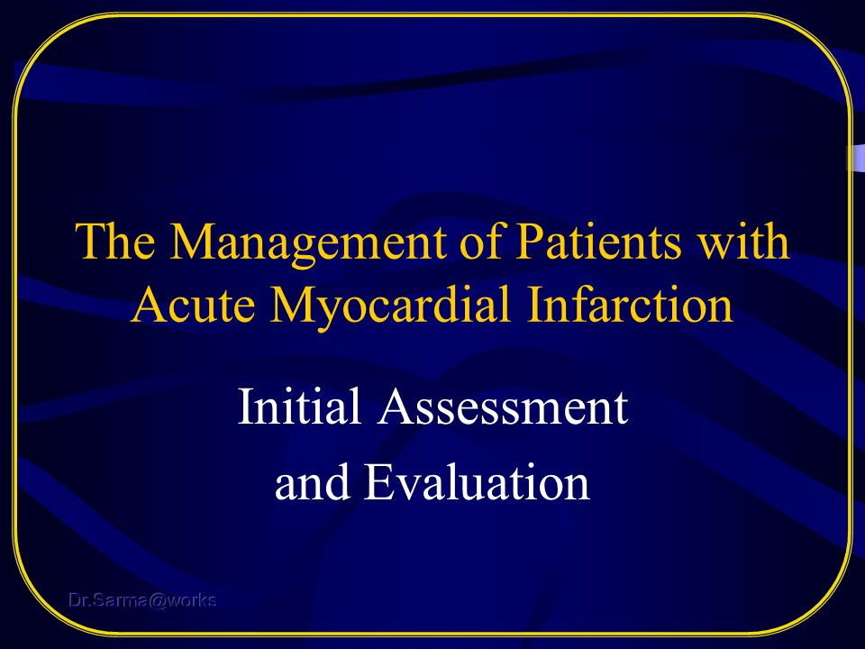 The Management of Patients with Acute Myocardial Infarction
