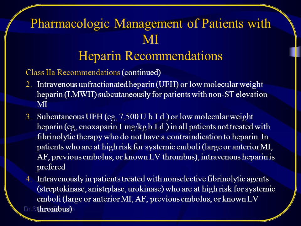Pharmacologic Management of Patients with MI Heparin Recommendations