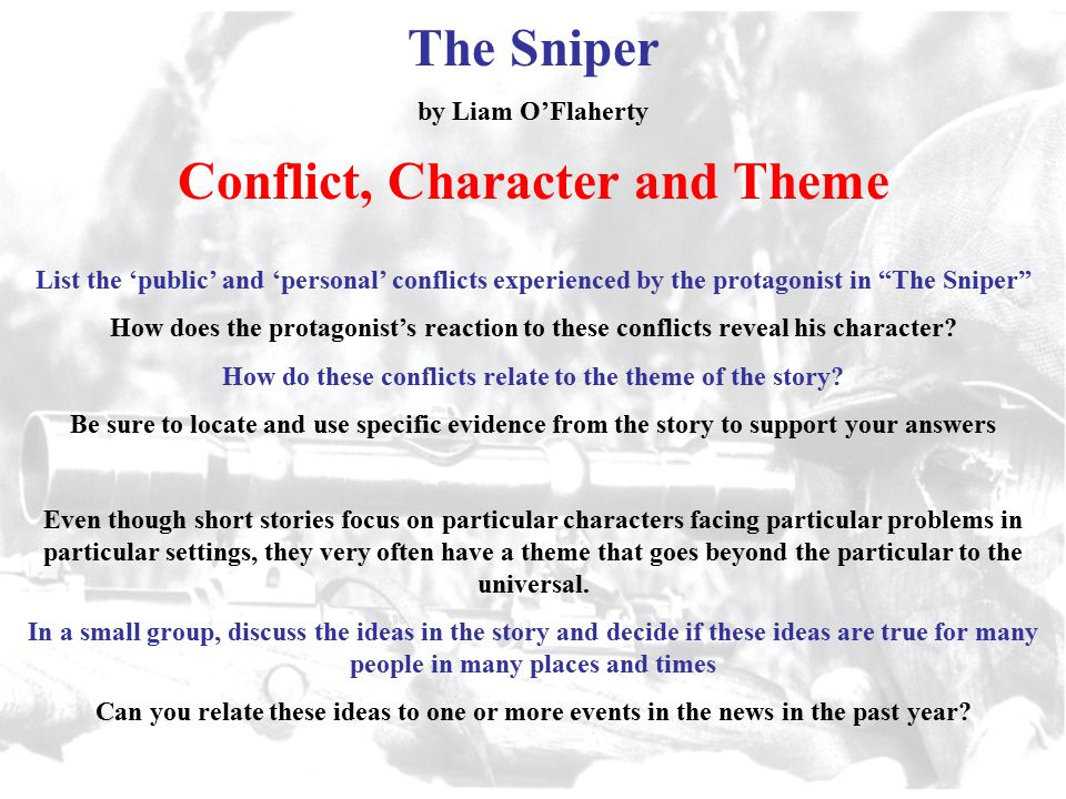 character analysis of the sniper by liam oflaherty In liam o'flaherty's the sniper, all of these things are brought to an acute  reality to aid  conflict, o'flaherty portrayed the sniper as a very controversial  character  these three descriptions show that the sniper was older than his  years in.