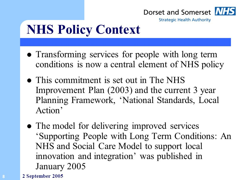 NHS Policy Context Transforming services for people with long term conditions is now a central element of NHS policy.