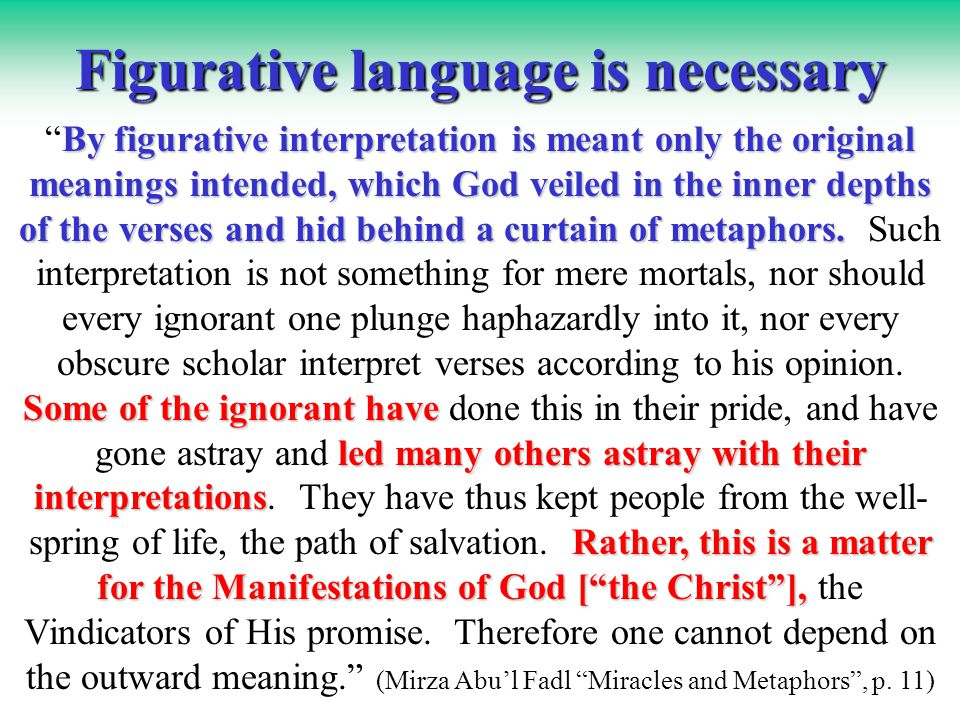 prophets and figurative language Misunderstanding figurative language jews  the prophet said: hadith #1   as it refers to god, it obviously has a figurative, spiritual meaning god is not the.