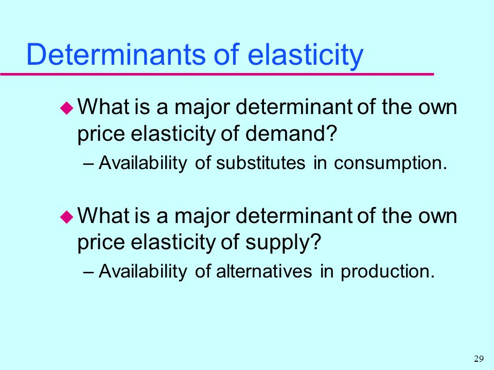 determinants in price elasticity of supply economics essay Read this essay on price elasticity and supply & demand  there three main determinants of price elasticity of  an economic analysis of demand, supply, prices.