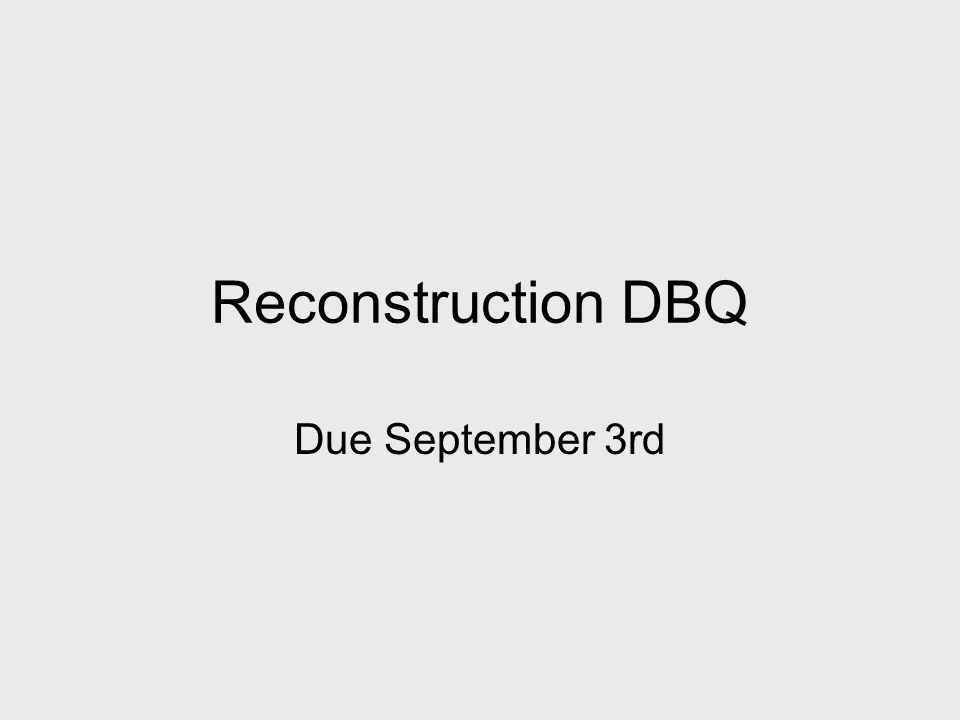 dbq essays reconstruction