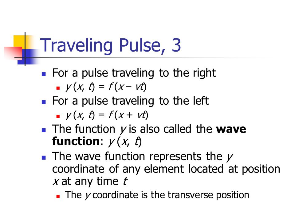 Traveling Pulse, 3 For a pulse traveling to the right