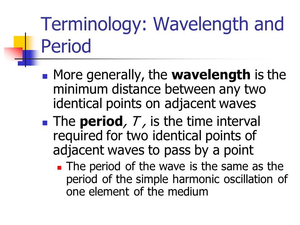 Terminology: Wavelength and Period