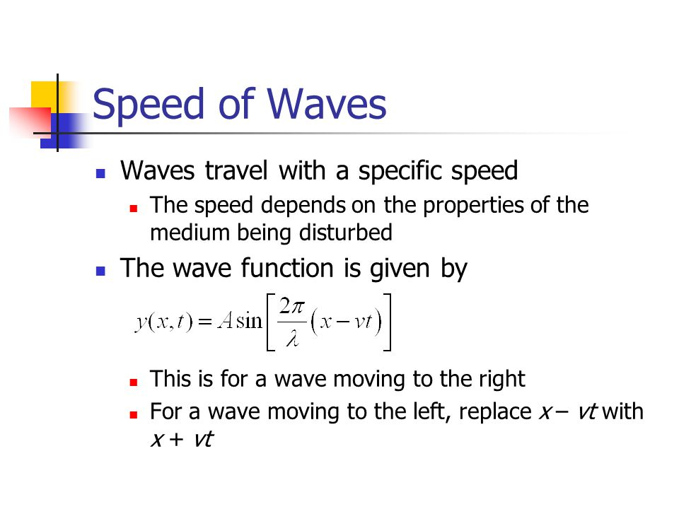 Speed of Waves Waves travel with a specific speed