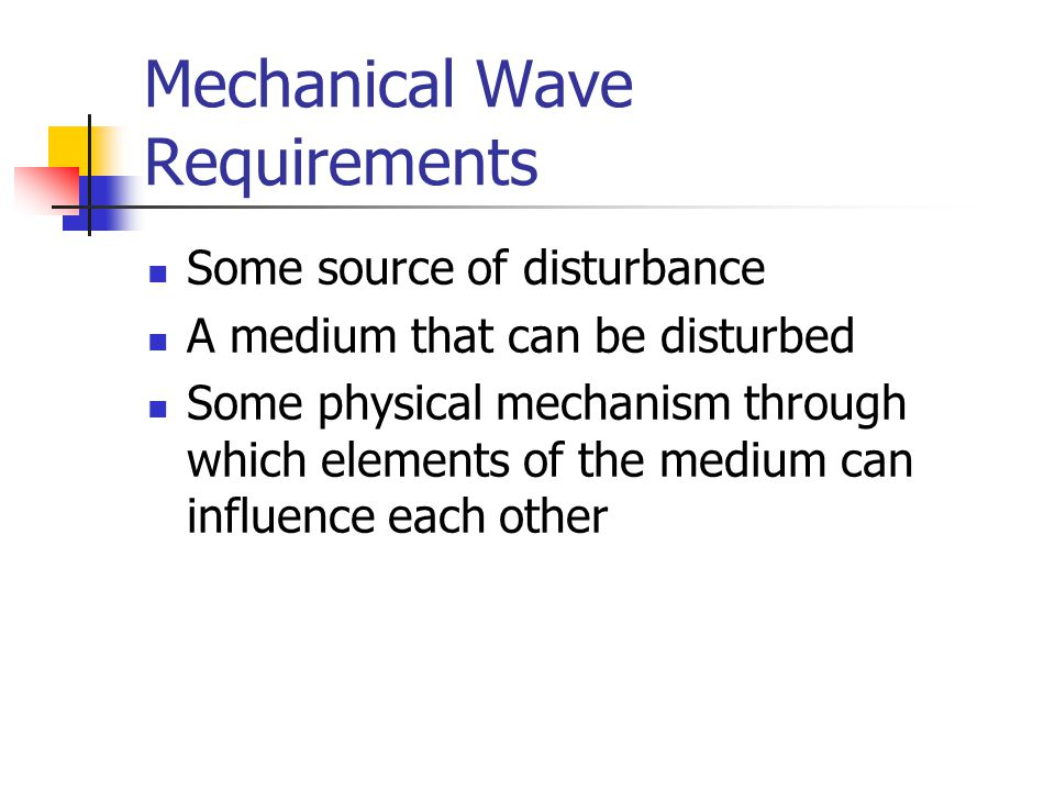 Mechanical Wave Requirements