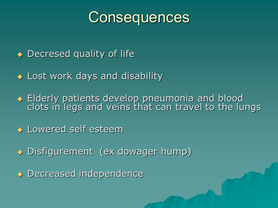 Consequences Decresed quality of life Lost work days and disability