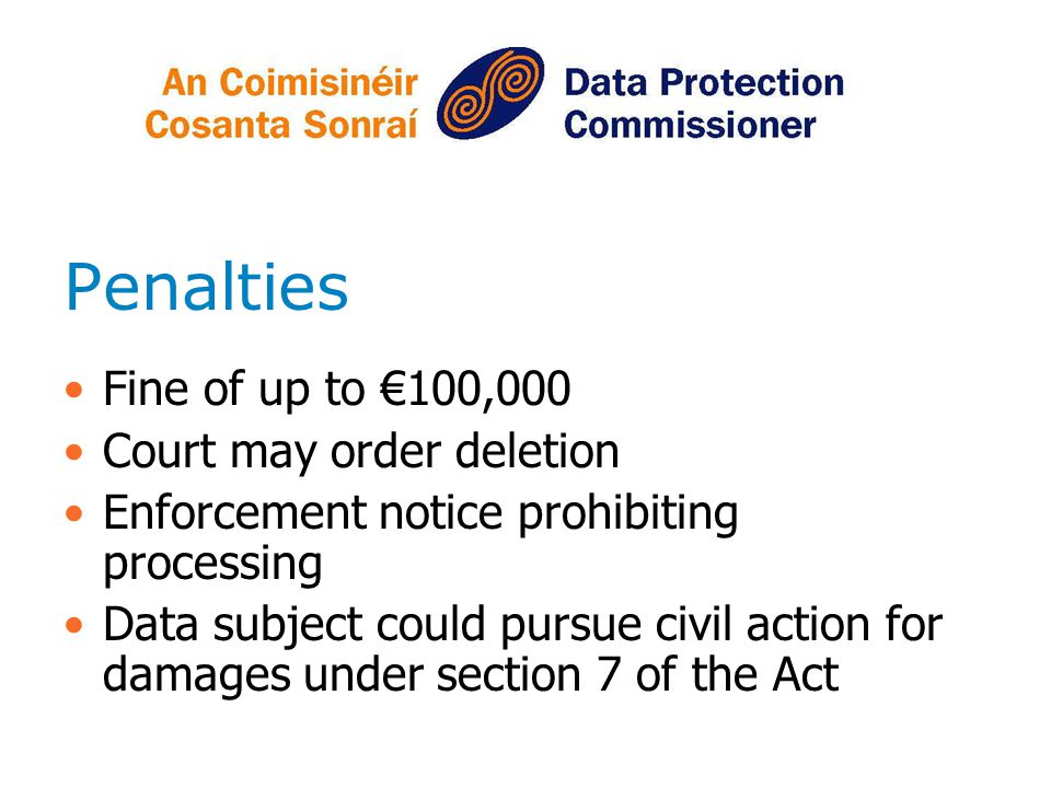 Penalties Fine of up to €100,000 Court may order deletion