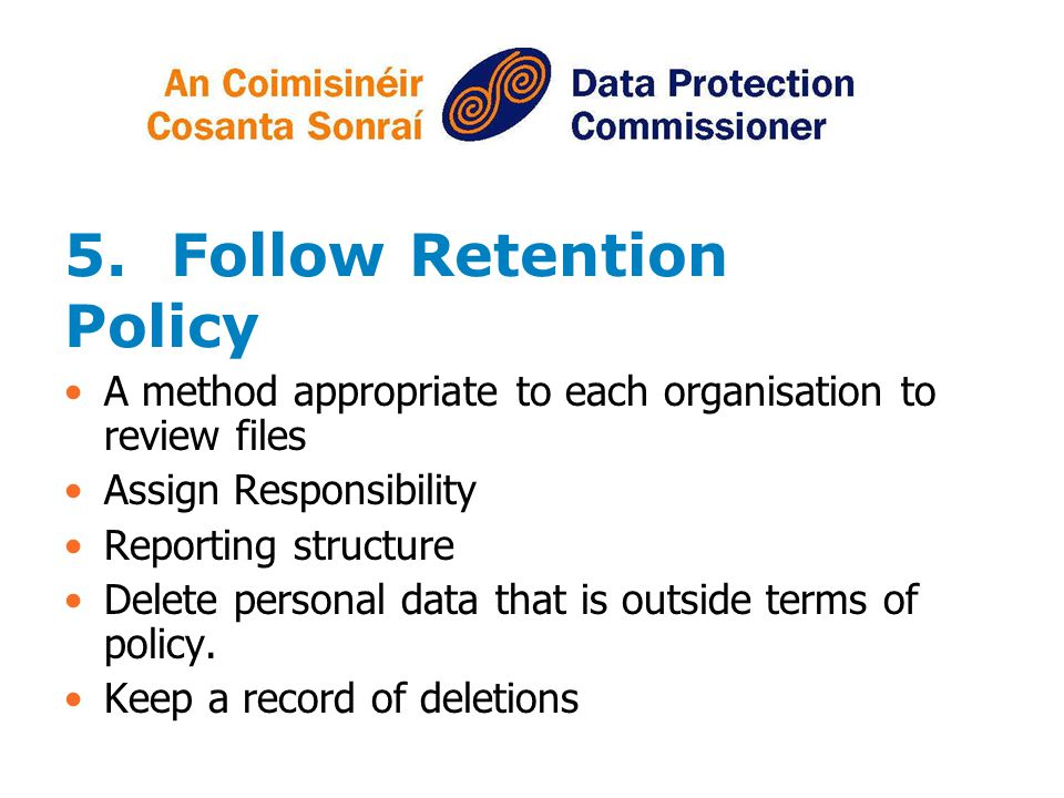 5. Follow Retention Policy