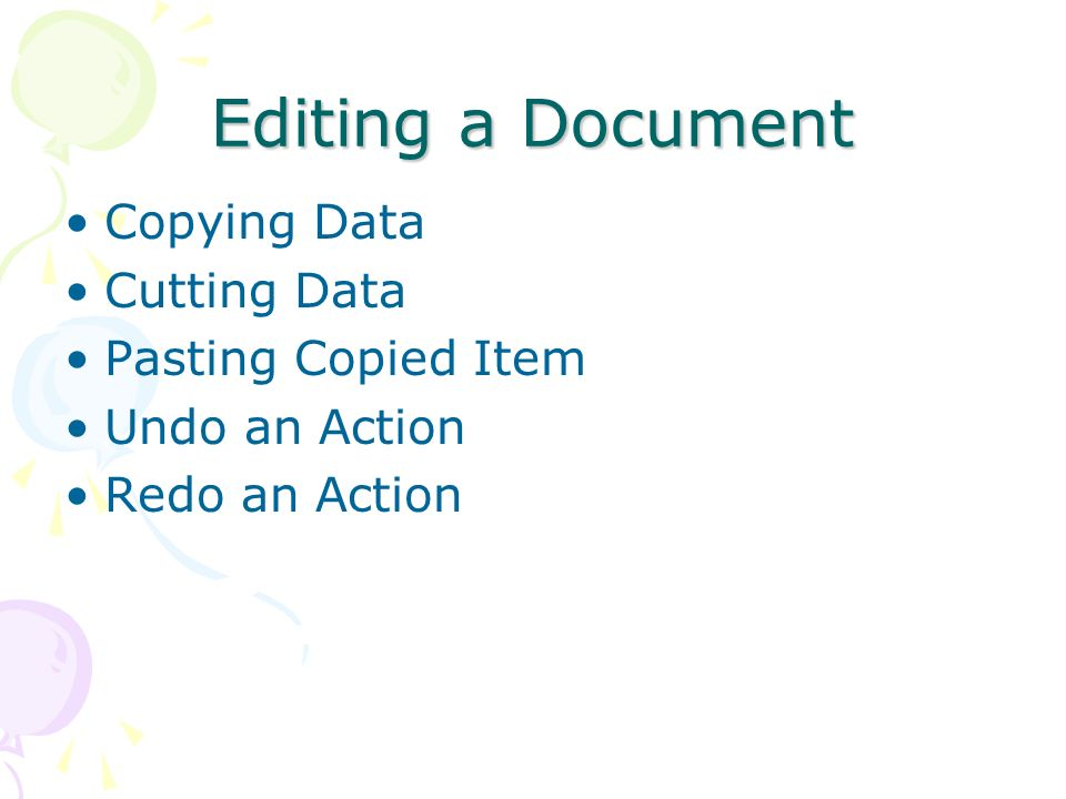 Editing a Document Copying Data Cutting Data Pasting Copied Item