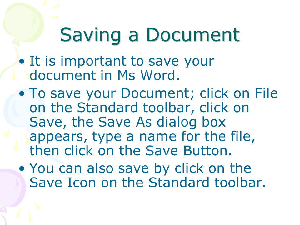 Saving a Document It is important to save your document in Ms Word.