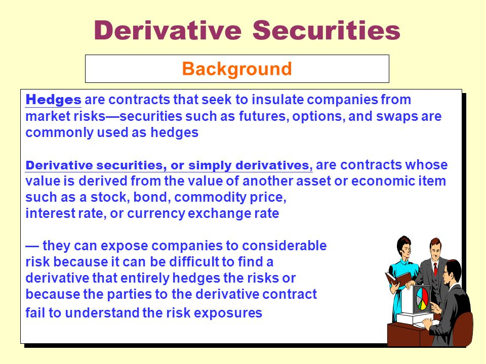Stock options are called derivative securities because