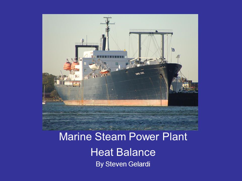Marine Steam Power Plant Heat Balance By Steven Gelardi