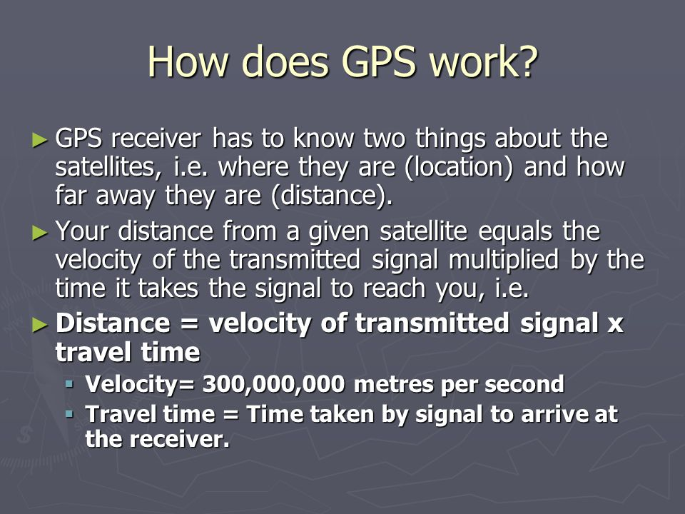 How does GPS work GPS receiver has to know two things about the satellites, i.e. where they are (location) and how far away they are (distance).