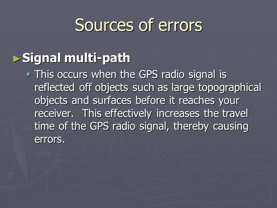 Sources of errors Signal multi-path