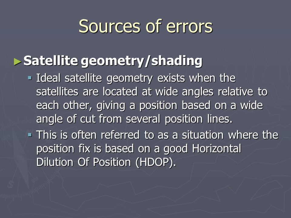 Sources of errors Satellite geometry/shading