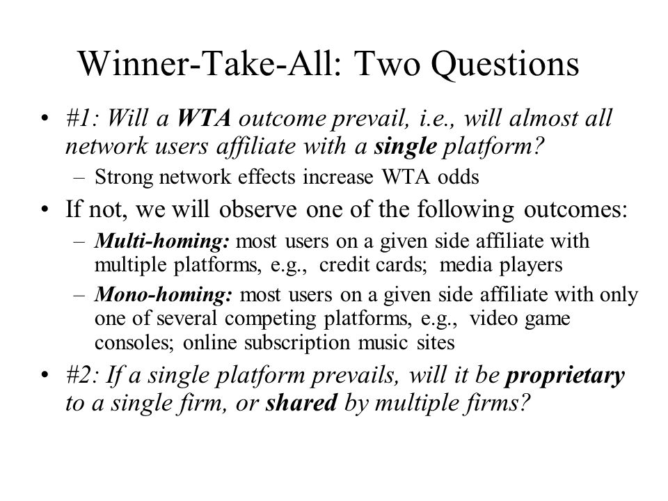 Winner-Take-All: Two Questions